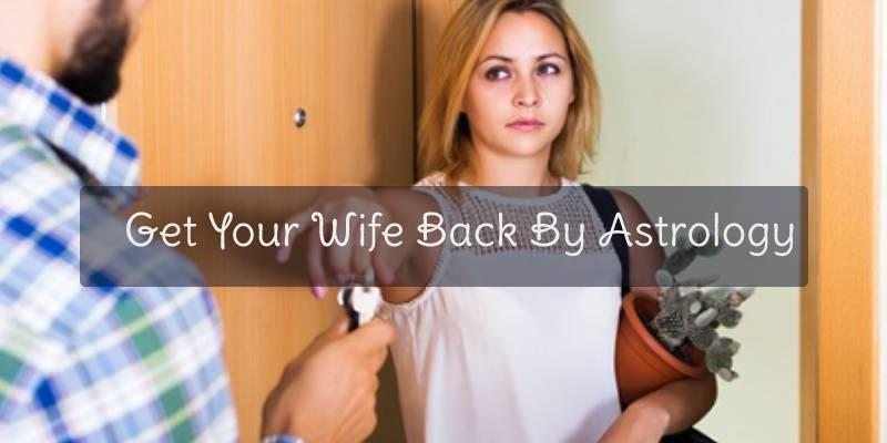 Get Your Wife Back By Astrology